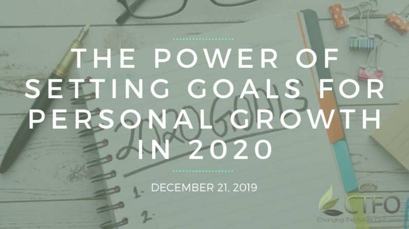 The Power of Setting Goals for Personal Growth in 2020 - Team Genesis Training December 21, 2019