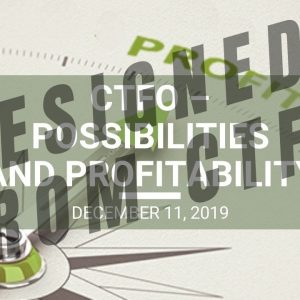 CTFO – Possibilities and Profitability - Wed. Webinar Replay December 11, 2019