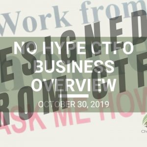No Hype CTFO Business Overview - Wed. Webinar Replay October 30, 2019